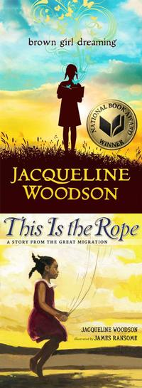 For the first time, youth companion books by the same author are the featured supplemental reading selections: middle-grade companion book <i>Brown Girl Dreaming</i> and children's companion book <i>This Is the Rope: A Story from the Great Migration</i> both showcase Woodson's vast talent.