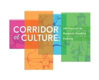 Corridor of Culture: 100 Years of the Benjamin Franklin Parkway
