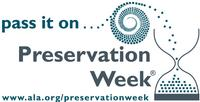 Preservation Week is celebrated this year between April 26 and May 2