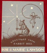 Rabbit Hill was the name of Robert Lawson's home and studio in Westport, CT. It was also the title of his 1945 Newbery Medal winning book.