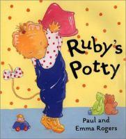 Ruby's Potty by Paul and Emma Rogers