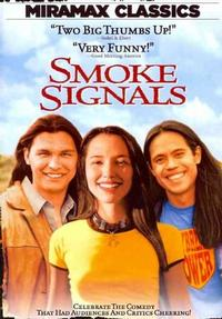 Smoke SIgnals, based on the novel Lone Ranger and Tonto Fistfight in Heaven by Sherman Alexie