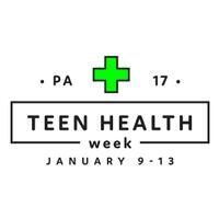 Pennsylvania Teen Health Week January 9 - 13