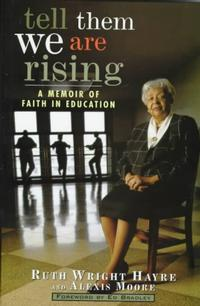 Tell Them We Are Rising: A Memoir of Faith in Education by Dr. Ruth Wright Hayre