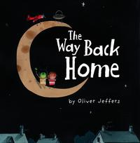 <i>The Way Back Home</i> by Oliver Jeffers