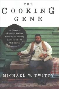 <i>The Cooking Gene</i> by Michael W. Twitty