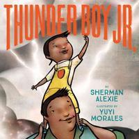 Thunder Boy Jr. by Sherman Alexie