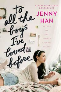 <i>To All The Boys I've Loved Before</i> by Jenny Han