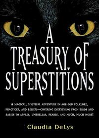 <i>A Treasury of Superstitions</i> by Claudia DeLys