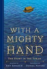 With a Mighty Hand: The Story in the Torah