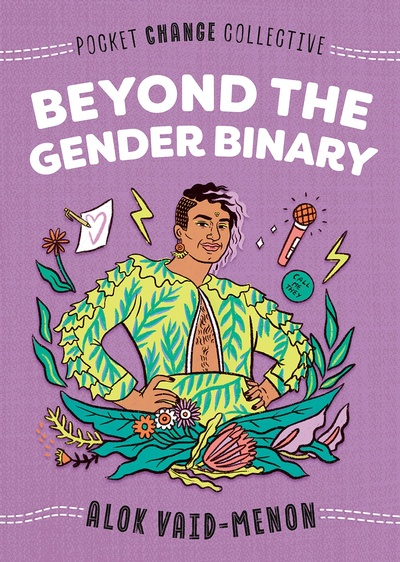 Beyond the Gender Binary by Alok Vaid-Menon