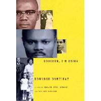 Edwidge Danticat's memoir Brother, I'm Dying is a 2007 NBCC Award finalist in the autobiography category. In 2004, her novel The Dew Breaker was a finalist in the fiction category.