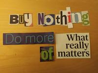 Buy Nothing... Do More of What Really Matters