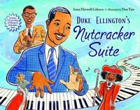 Duke Ellington's Nutcracker Suite by Anna Harwell Celenza