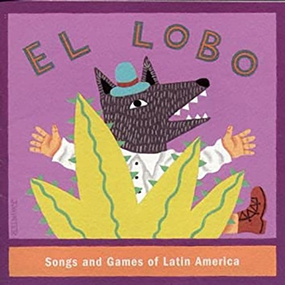 El Lobo: Songs and Games of Latin America