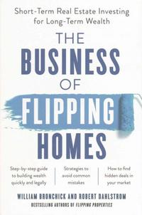 <i>The Business of Flipping Homes</i> by William Bronchick and Robert Dahlstrom, 2017