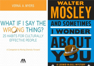 Dr. Sims is currently reading What If I Say The Wrong Thing by Verna A. Myers and And Sometimes I Wonder About You by Walter Mosley.