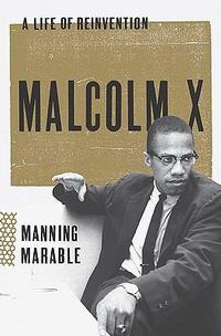 Cover of <i>Malcolm X: A Life of Reinvention</i> by Manning Marable