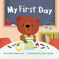 My First Day by Leilani Sparrow; illustrated by Dan Taylor