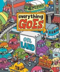 Everything Goes On Land by Brian Biggs