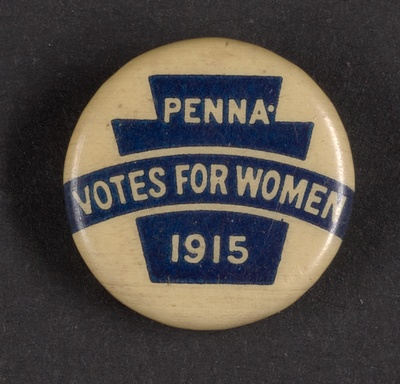 Penna. Votes for Women Pin, 1915, Woman Suffrage Collection, University of Delaware Library, Newark, Delaware