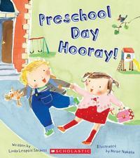 Preschool Day Hooray! by Linda Leopold Strauss
