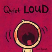 Quiet LOUD by Leslie Patricelli