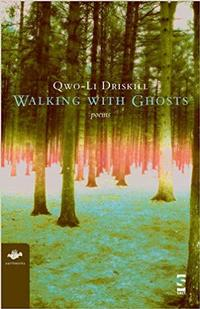 <i>Walking with Ghosts</i> by Qwo-Li Driskill