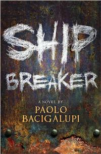 Printz Winner <i>Ship Breaker,</i> written by Paolo Bacigalupi