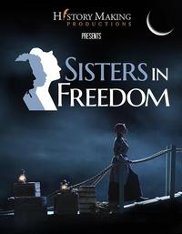 <i>Sisters in Freedom</i>, a new documentary that tells the story of the brave black and white women who banded together to fight slavery before abolition.