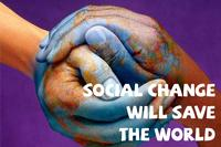 Social Change Will Save The World