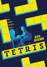 <i>Tetris: the Games People Play</i>, a graphic novel history of the game by Box Brown