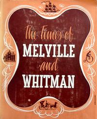 The Times of Melville and Whitman
