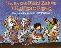 <i>'Twas the Night Before Thanksgiving</i> by Dav Pilkey (of Captain Underpants fame!)