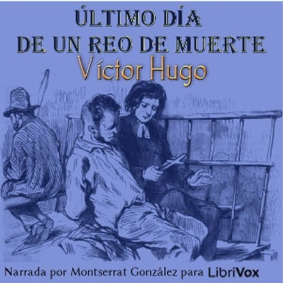 The Last Day of a Condemned Man by Victor Hugo (Spanish version).