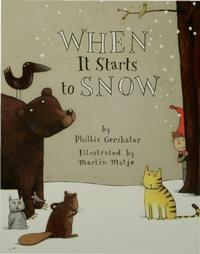 <i>When It Starts to Snow</i> by Phillis Gershator