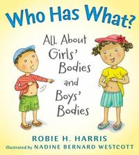 Who Has What? All About Girls' Bodies and Boys' Bodies by Robie H. Harris, illustrated by Nadine Bernard Westcott
