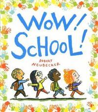 Wow! School! by Robert Neubecker